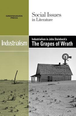 Industrialism in John Steinbeck's the Grapes of Wrath By Hawker, Louise (EDT)