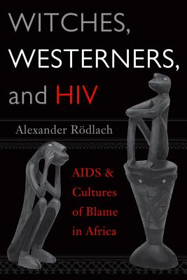 Witches, Westerners, And HIV By Rodlach, Alexander